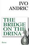 The Bridge on the Drina Na Drini ćuprija
